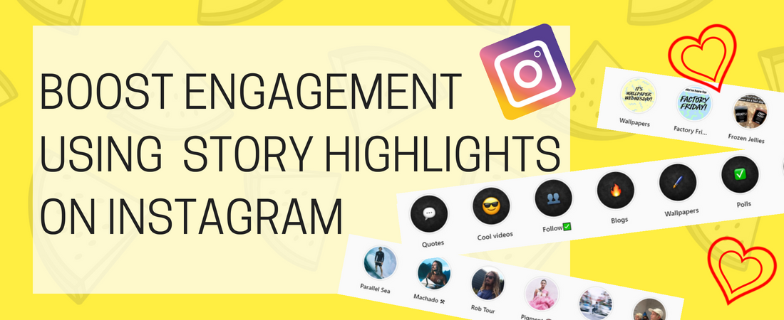 Boost Engagement Using Story Highlights On Instagram